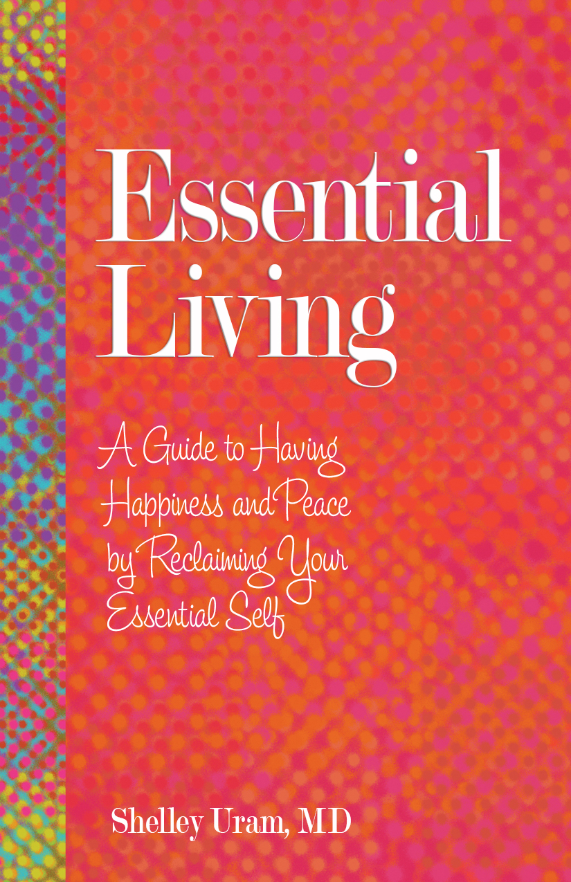 Reclaiming Your Essential Self: A Guide To Having Happiness And Peace