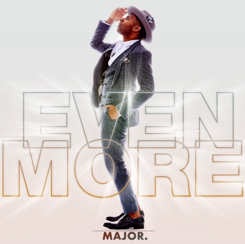 "MAJOR ANNOUNCES DEBUT ALBUM ""EVEN MORE"""