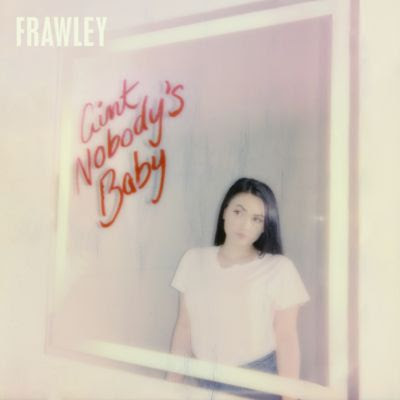 "FRAWLEY RELEASES NEW SINGLE ""AIN'T NOBODY'S BABY"""